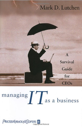 Book: Managing IT as a business: A survival guide for CEOs