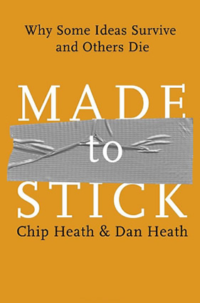 Book: Made to stick: Why some ideas survive and others die